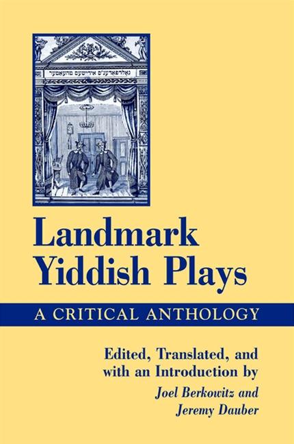 Landmark Yiddish Plays: A Critical Anthology