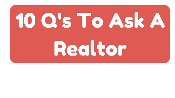 10 Q's To Ask A Realtor.png