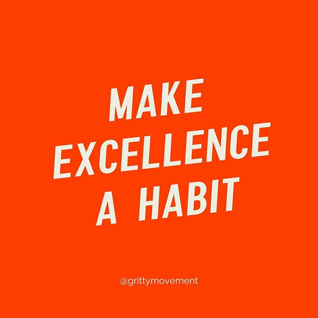 """Excellence"" is an attitude— the decision to do ordinary things extraordinarily well. Because why be basic? 💁🏻‍♀️ #staygritty"