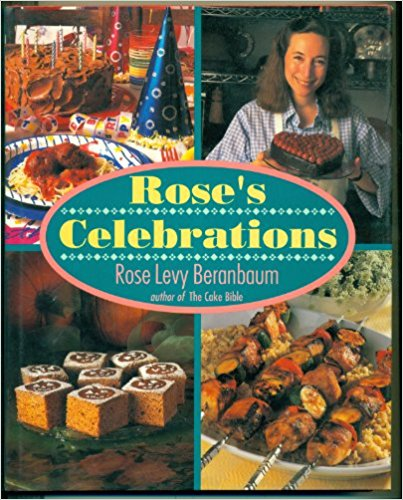 Rose Levy Beranbaums Celebrations book savory and desserts..jpg