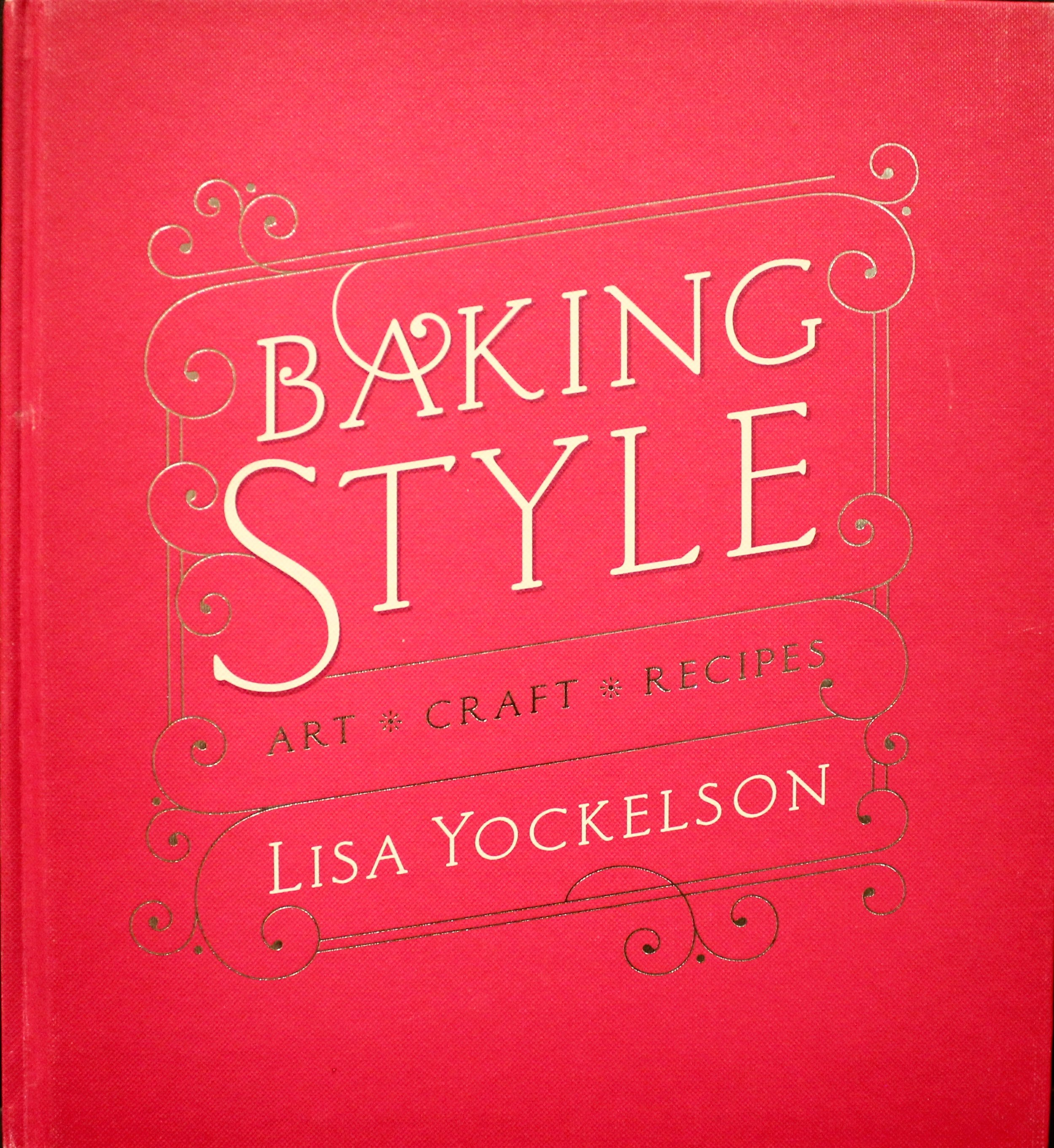 baking style by lisa yockelson.jpg