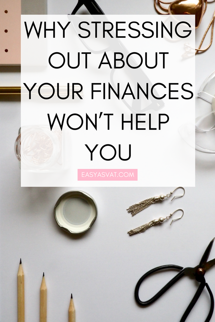 Why stressing out about your finances won't help you | Easy As VAT | UK financial coach for female business owners