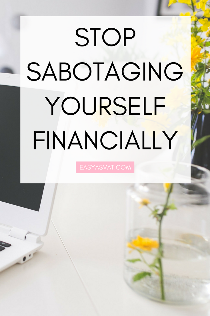 Stop sabotaging yourself financially   Easy As VAT   UK financial coach for female business owners