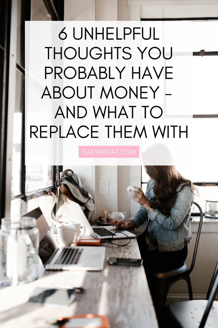 6 unhelpful thoughts you probably have about money and what to replace them with | Julia Day | Easy As VAT | UK financial coach for female business owners