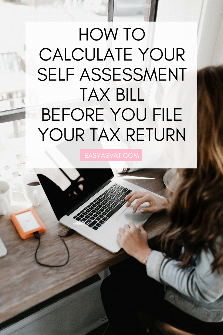 How to calculate your Self Assessment tax bill before you file your return | Julia Day | Easy As VAT | UK financial coach for female business owners