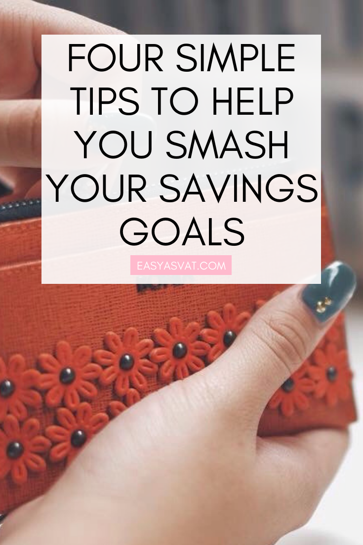 FOUR SIMPLE TIPS TO HELP YOU SMASH YOUR SAVINGS GOALS | Julia Day | Easy As VAT | UK financial coach for women