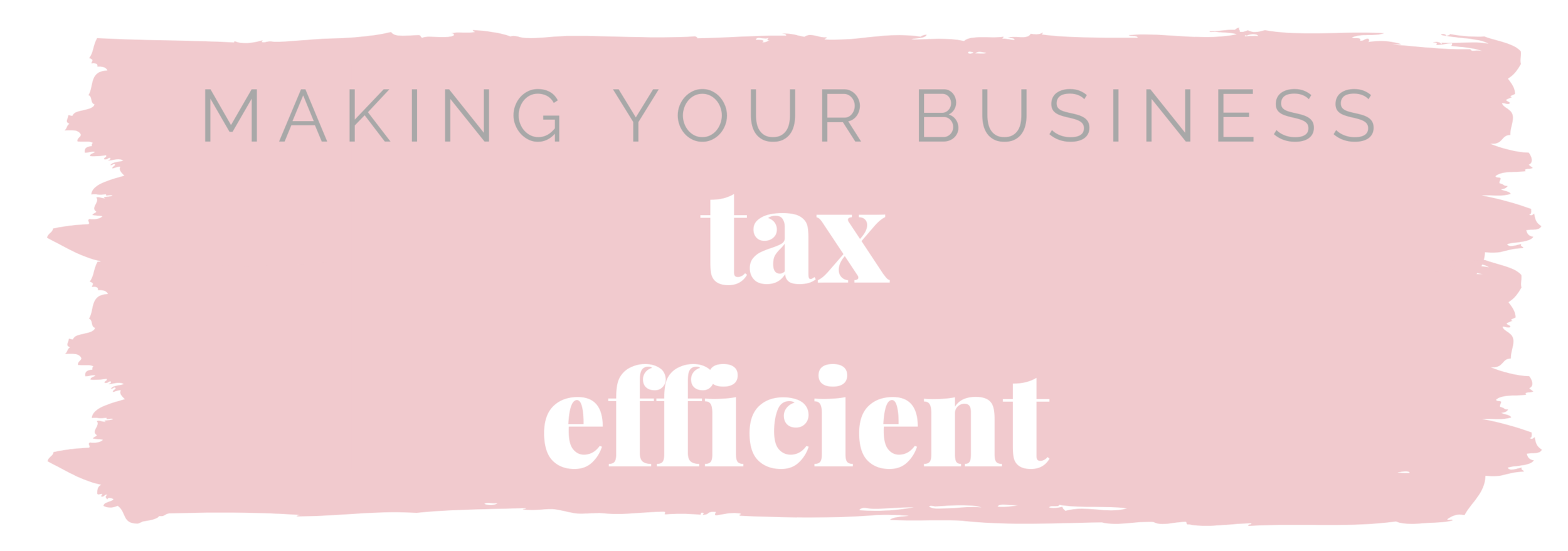 making your business tax efficient.png