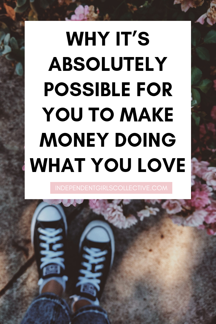 Why it's absolutely possible for you to make money doing what you love | UK business women advice coach