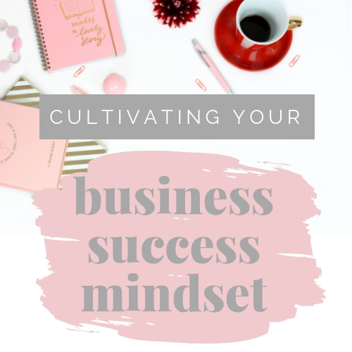 Cultivating Your Business Success Mindset - This course will help you manage your mind and make it work for you instead of against you by showing you how to silence your inner mean girl, break free of your comfort zone and stop sabotaging yourself.
