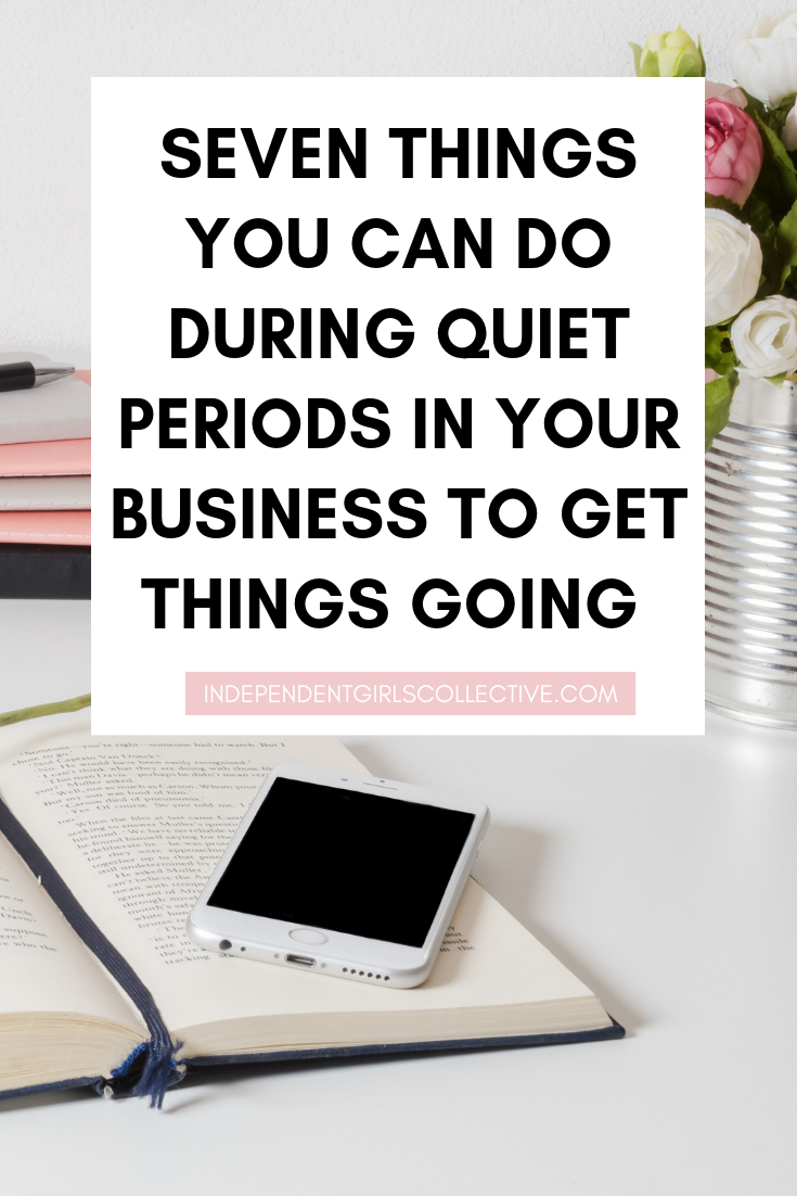 Seven things you can do during quiet periods in your business to get things going again.png