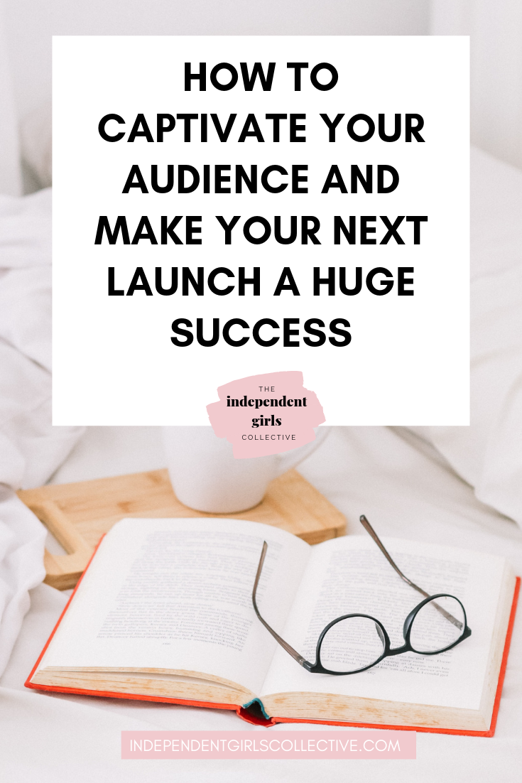 How to captivate your audience and make your next launch a huge success.png