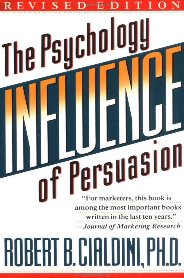 Influence- The Psychology of Persuasion by Robert Cialdini.jpg