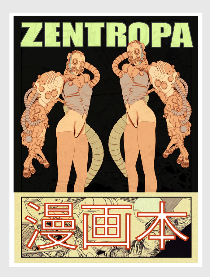 ZENTROPA by  John Mahoney   This hard cover graphic novel is a psychedelic, mind expanding, stream of consciousness epic. 108pages