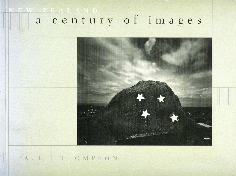 New Zealand - A Century of Images. Paul Thompson. TePapa Press, Wellington, 1998.
