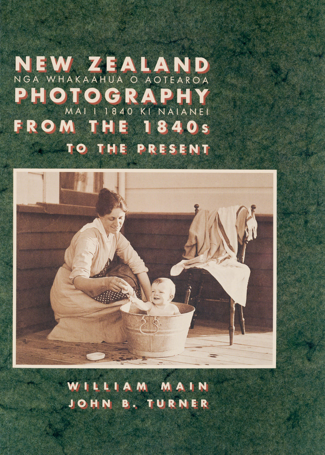 William Main and John B. Turner 'New Zealand Photography from th