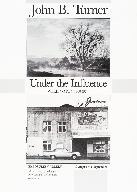 John B. TurnerUnder the Influence, Wellington 1960 - 197019 August – 8 September, 1985. Design by Alan Loney