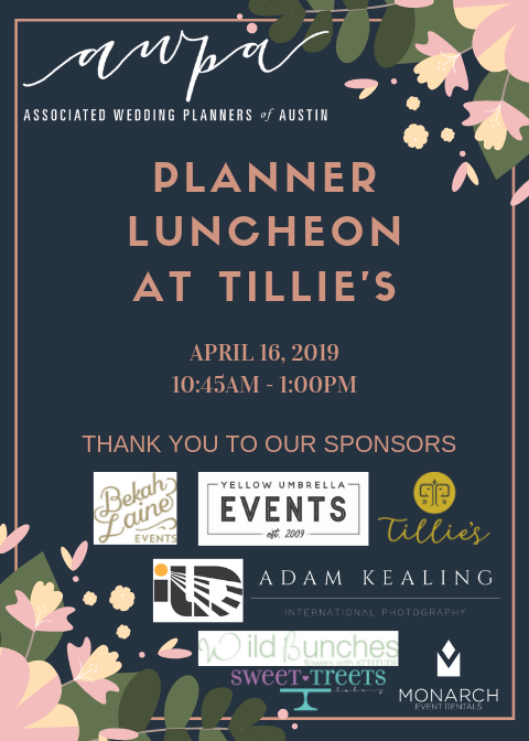 April Luncheon - Join us for a Planner's Luncheon at Tillie's!Date: Tuesday, April 16th, 2019Time: 10:45am-1:00pmLocation: Tillie's 3509 Creek RoadDripping Springs, TexasRegister below by: Tuesday, April 9th, 2019Fee: $35 for members and $50 for non-membersParking: Complimentary ParkingContributing Vendors:Adam Kealing Photography | Monarch Event Rentals Sweet Treets | Tillie's | Wild Bunches Floral__