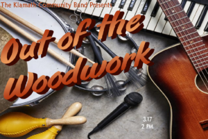 Klamath Community Band - Sunday, March 17 at 2:00pmJoin us at the Ross Ragland Theater on Sunday, March 17th at 2:00pm for a showcase of remarkable local talent with the Klamath Falls Community Band's Annual Spring Concert, Out of the Woodwork.Tickets are available through the Ross Ragland Theater box office and are $12 for adults $7 for students/military and FREE for children 12 and under. Tickets: $12/$7