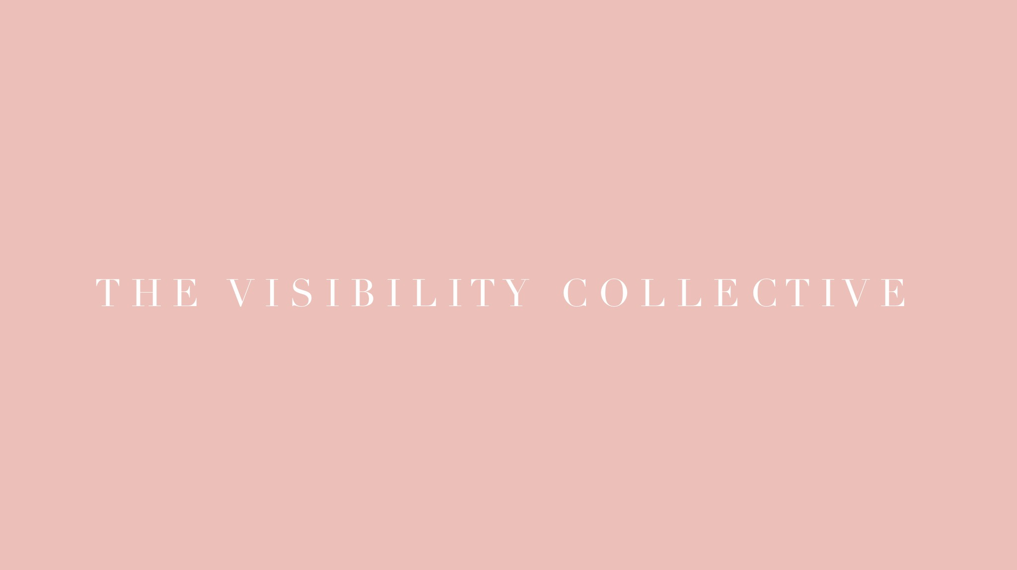 The visibility collective