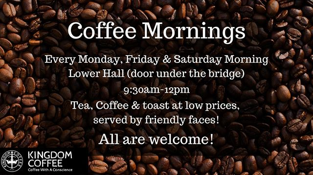 Did you know we run a coffee morning in our lower hall every Monday, Friday and Saturday? Perfect to drop in and have a delicious brew, maybe some toast and speak to some friendly faces!