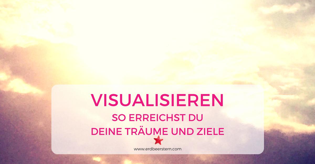14-FB-und-Blog-Visualisieren-SO-erreichst-du-deine-Träume-und-Ziele.png
