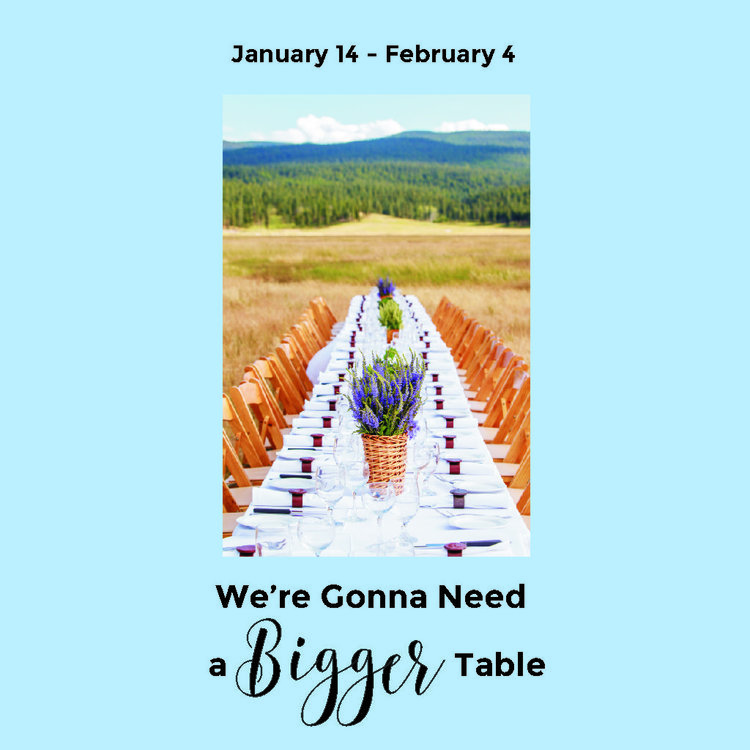 We're Gonna Need a Bigger Table -