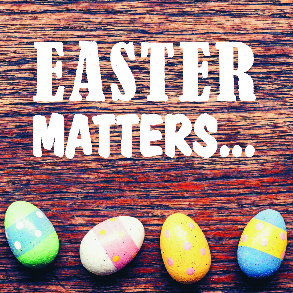 Easter Matters -