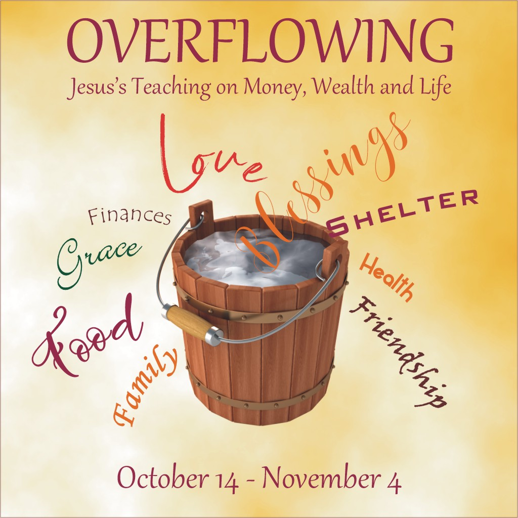 Overflowing - Jesus's Teaching on Money, Wealth and Life