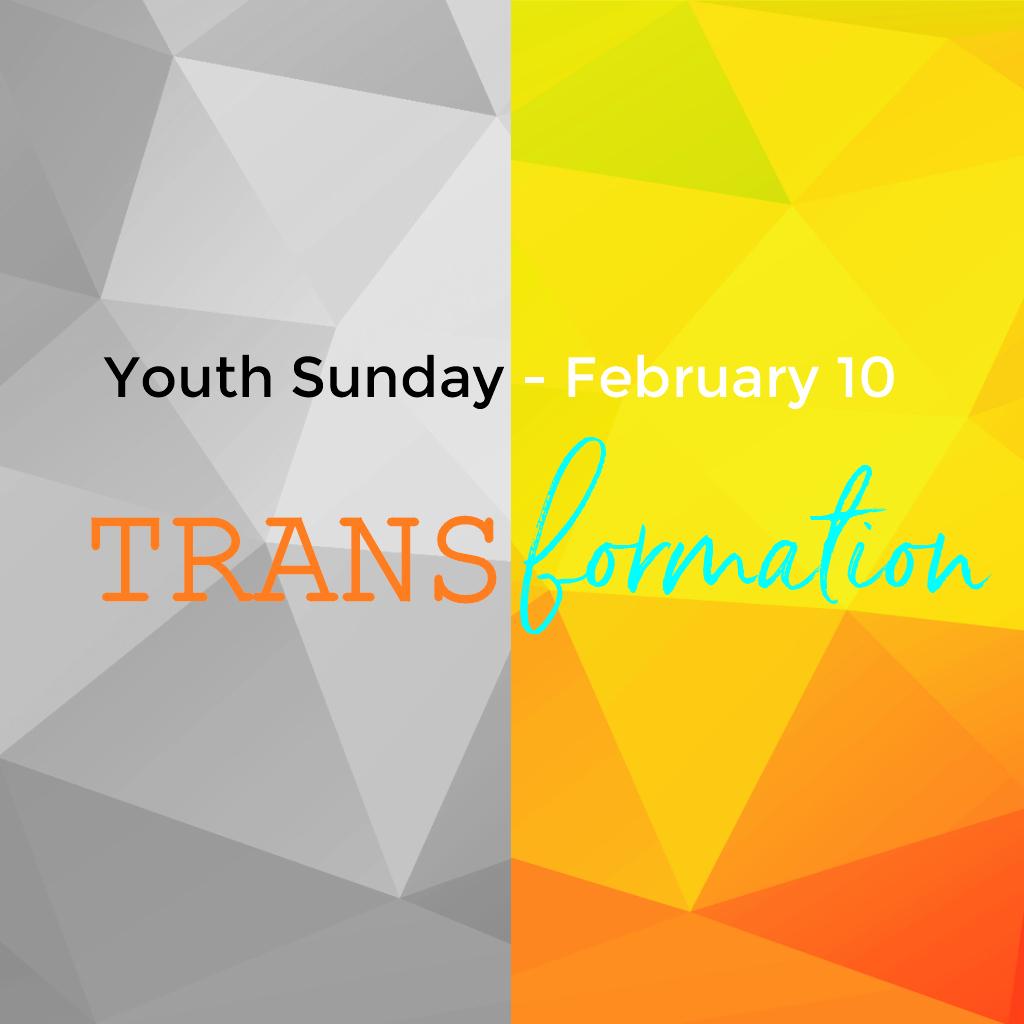 Transformation - Youth Sunday