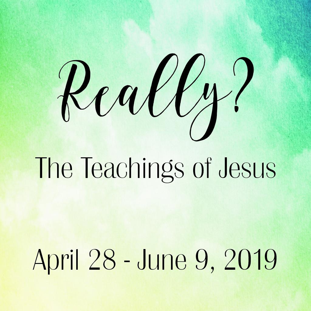 Really? - The Teachings of Jesus