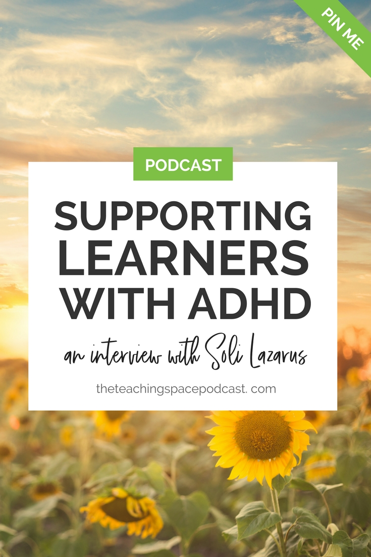 Supporting Learners With ADHD An Interview With Soli Lazarus
