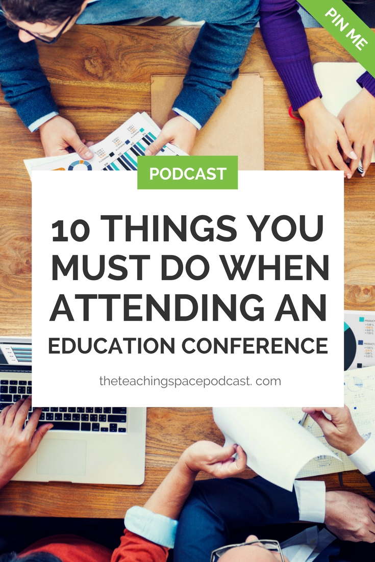 10 Things You Must Do When Attending an Education Conference