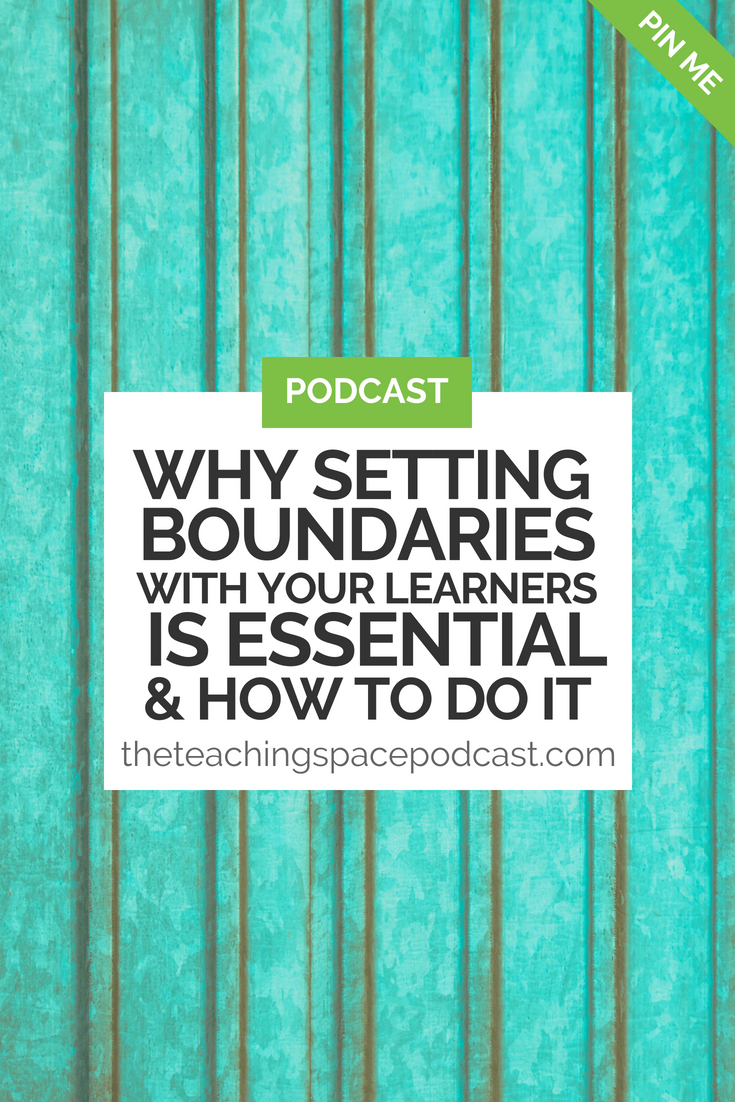 Why Setting Boundaries With Your Learners is Essential and How to do it
