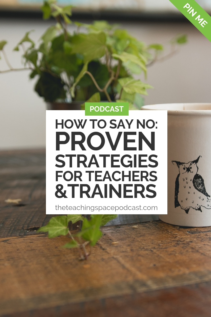 How to Say No: Proven Strategies for Teachers and Trainers