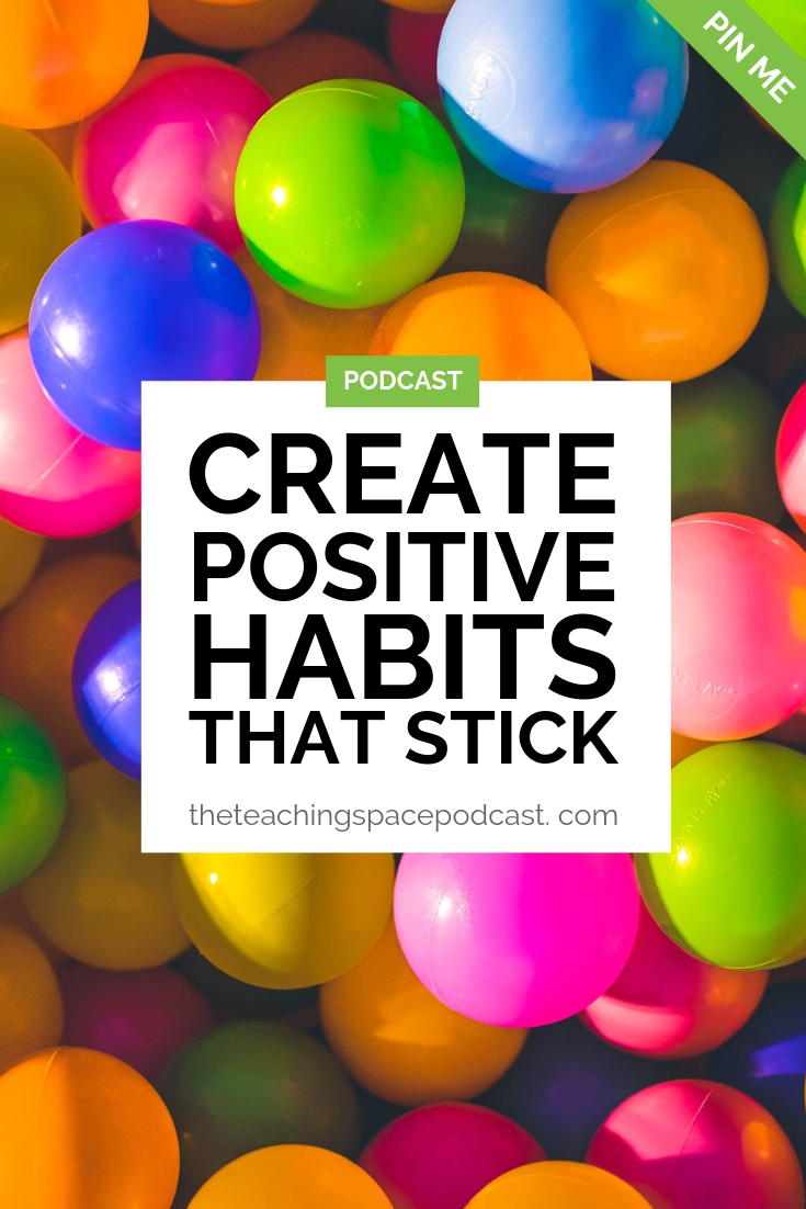 Create Positive Habits that Stick