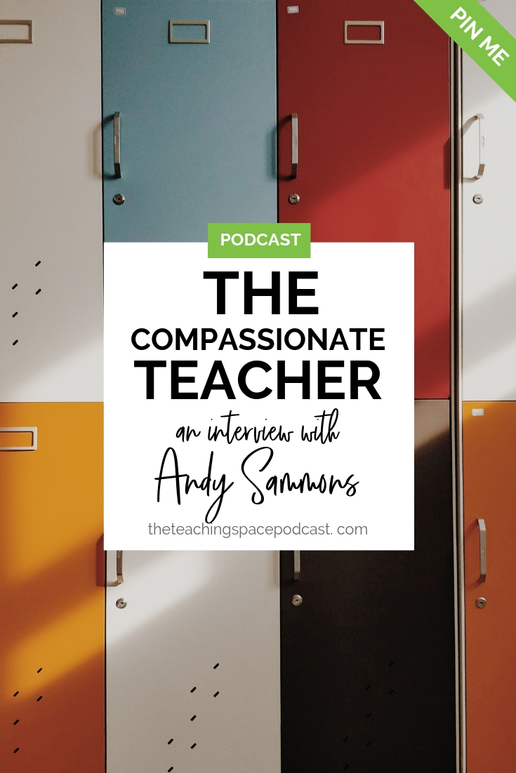 The Compassionate Teacher: An Interview with Andy Sammons