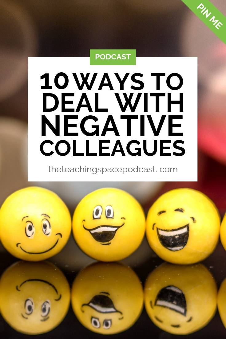 10 Ways to Deal With Negative Colleagues