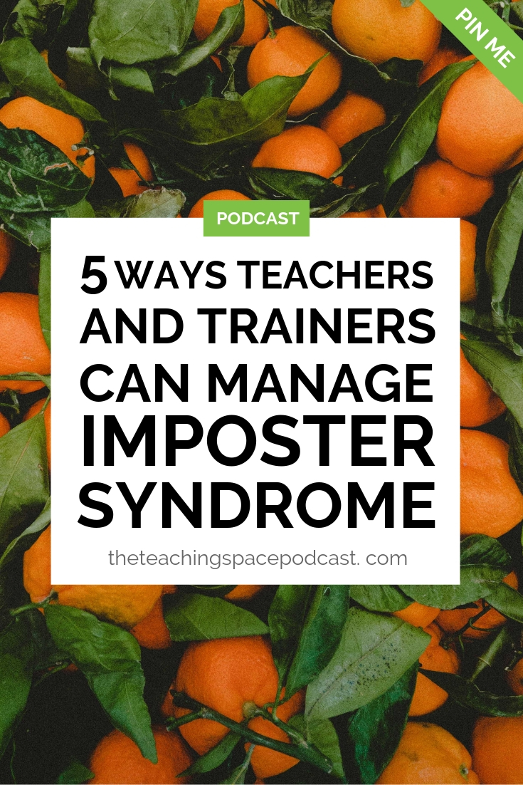 Five Ways Teachers and Trainers Can Manage Imposter Syndrome