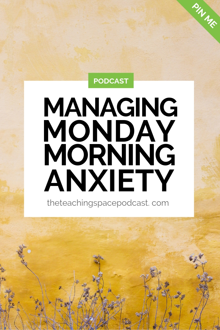 Managing Monday Morning Anxiety for Teachers and Trainers