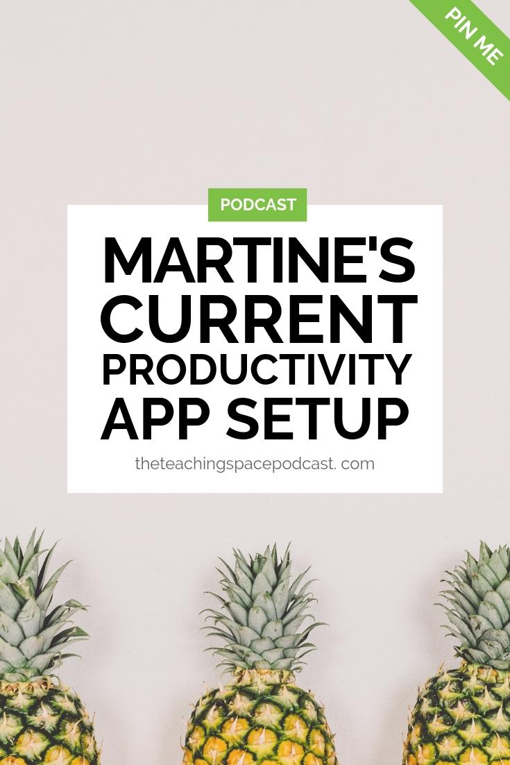 Martine's Current Productivity App Seup