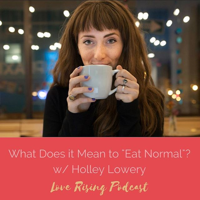 """Soooo excited about this episode with @hollylowerycny about what normal eating looks like & how to do it. If you've ever been curious about intuitive eating or just getting more clarity around what """"normal"""" eating actually is, this episode is for you. It's super timely considering the holiday season throws a lot of us into triggered & emotional eating patterns. Listen & subscribe to the @loverisingpodcast via iTunes (link in profile) & don't forget to leave us a review as it helps us get this work out into the world."""