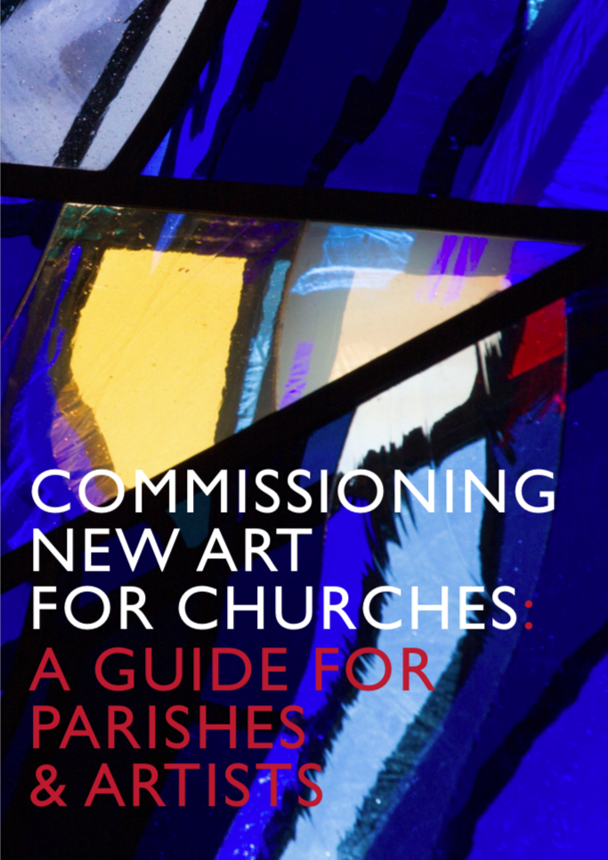 Commissioning New Art for Churches: a Guide for Parishes and Artists - A pdf to download with details guidance on commissioning new permanent works of art as well as temporary exhibitions.Published in partnership with ChurchCare.