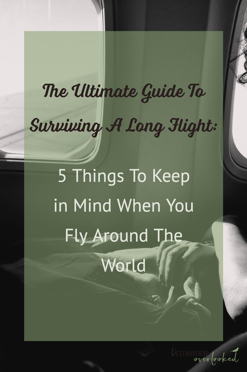 The Ultimate Guide To Surviving A Long Flight #traveltips #flyingtips #airlines