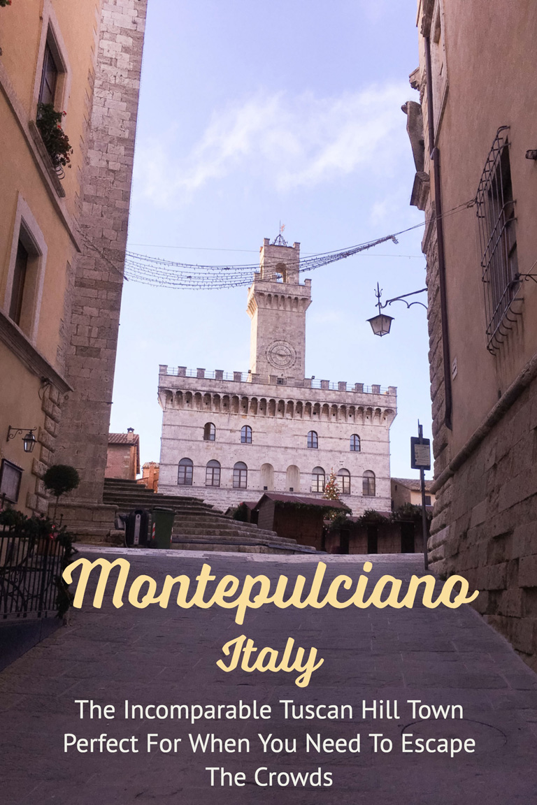 Montepulciano, Italy: The Incomparable Tuscan Hill Town Perfect For When You Need to Escape The Crowds #Tuscany #Europetravel #Italy