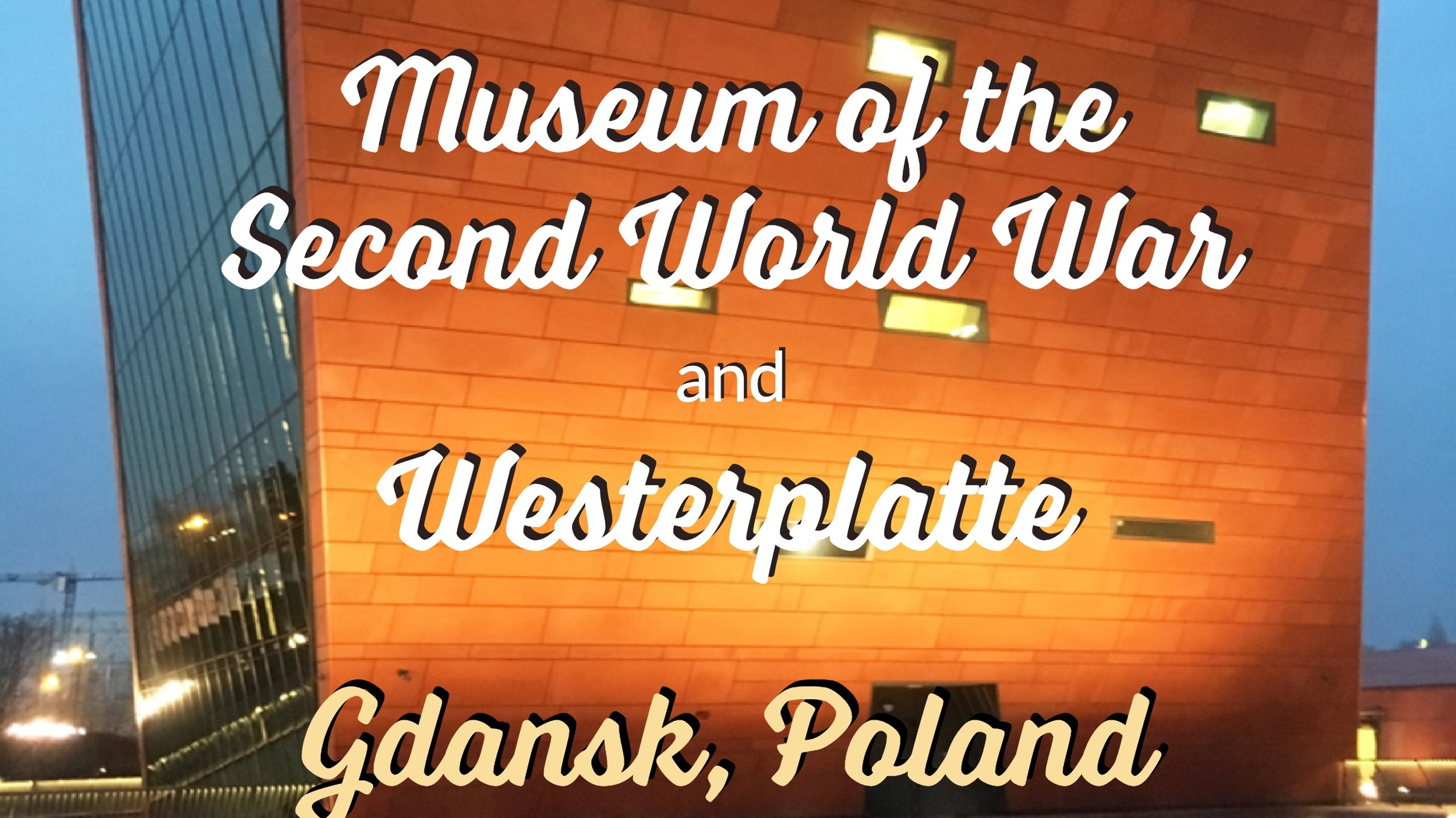 WWII Museum of the Second World War and Westerplatte - Gdansk, Poland