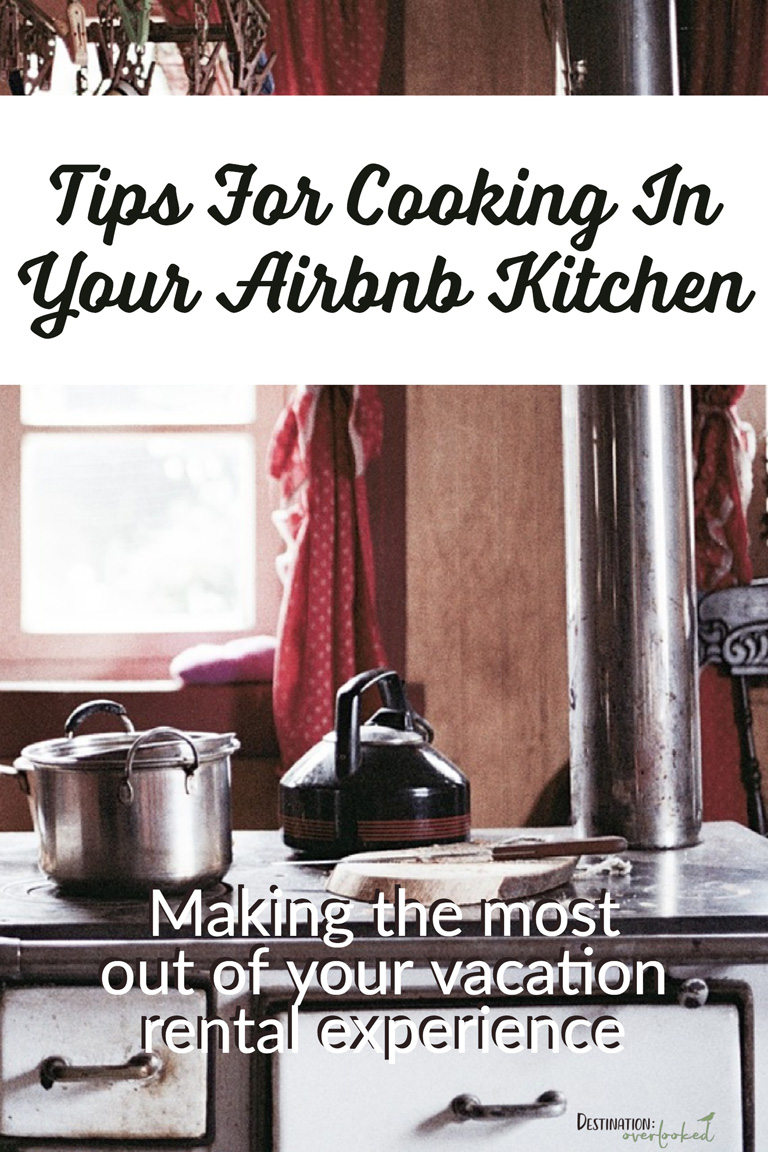 Tips For Cooking in Your Airbnb Kitchen