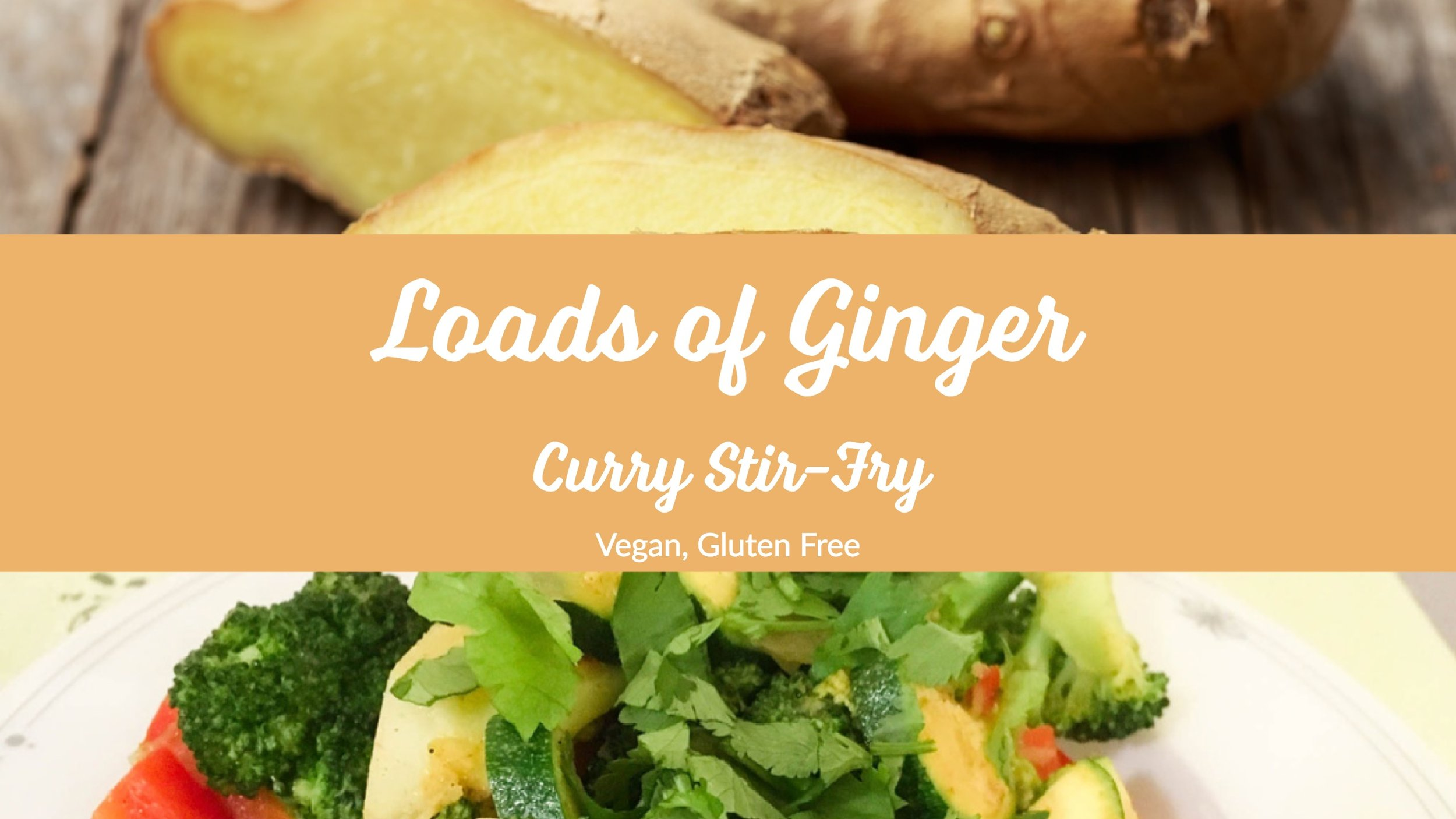 Loads of Ginger Curry Stir-Fry - Vegan, Gluten Free