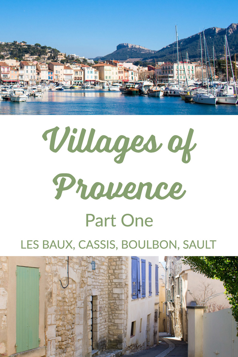 Villages of Provence Part One: Les Baux, Cassis, Boulbon, Sault
