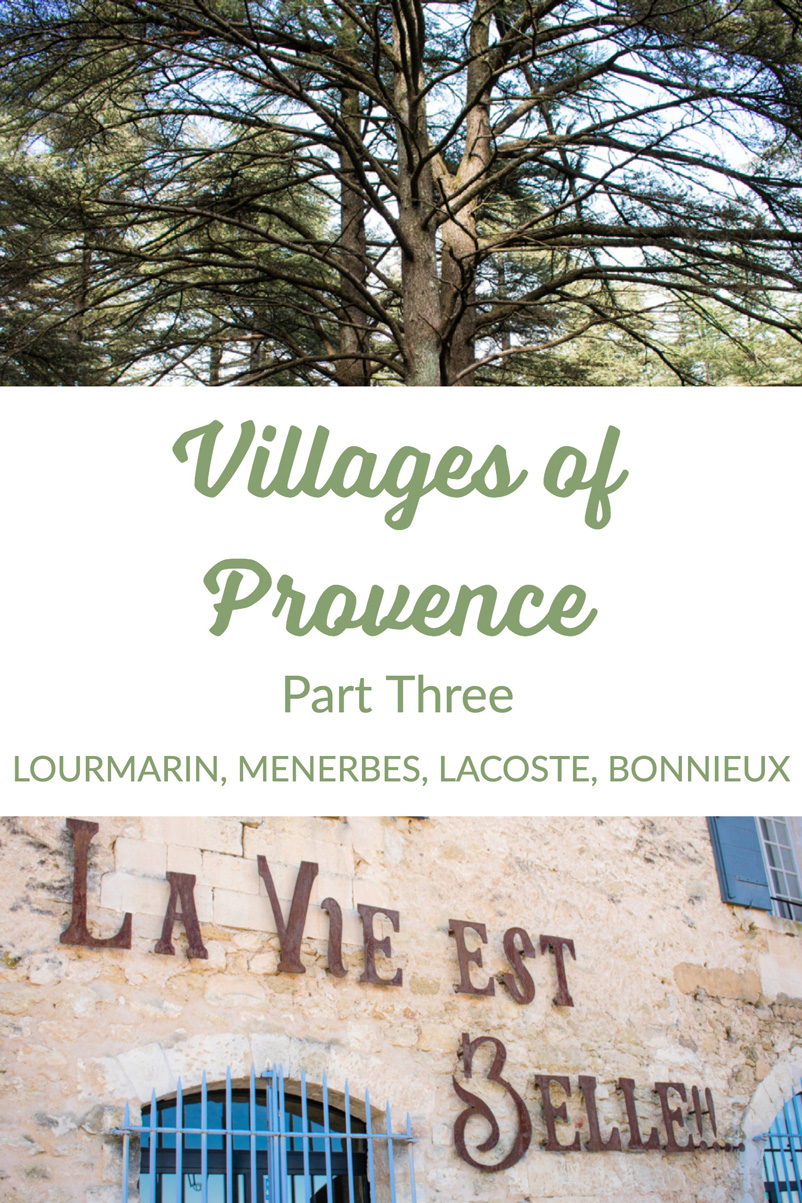Villages of Provence Part Three: Lourmarin, Menerbes, Lacoste, Bonnieux