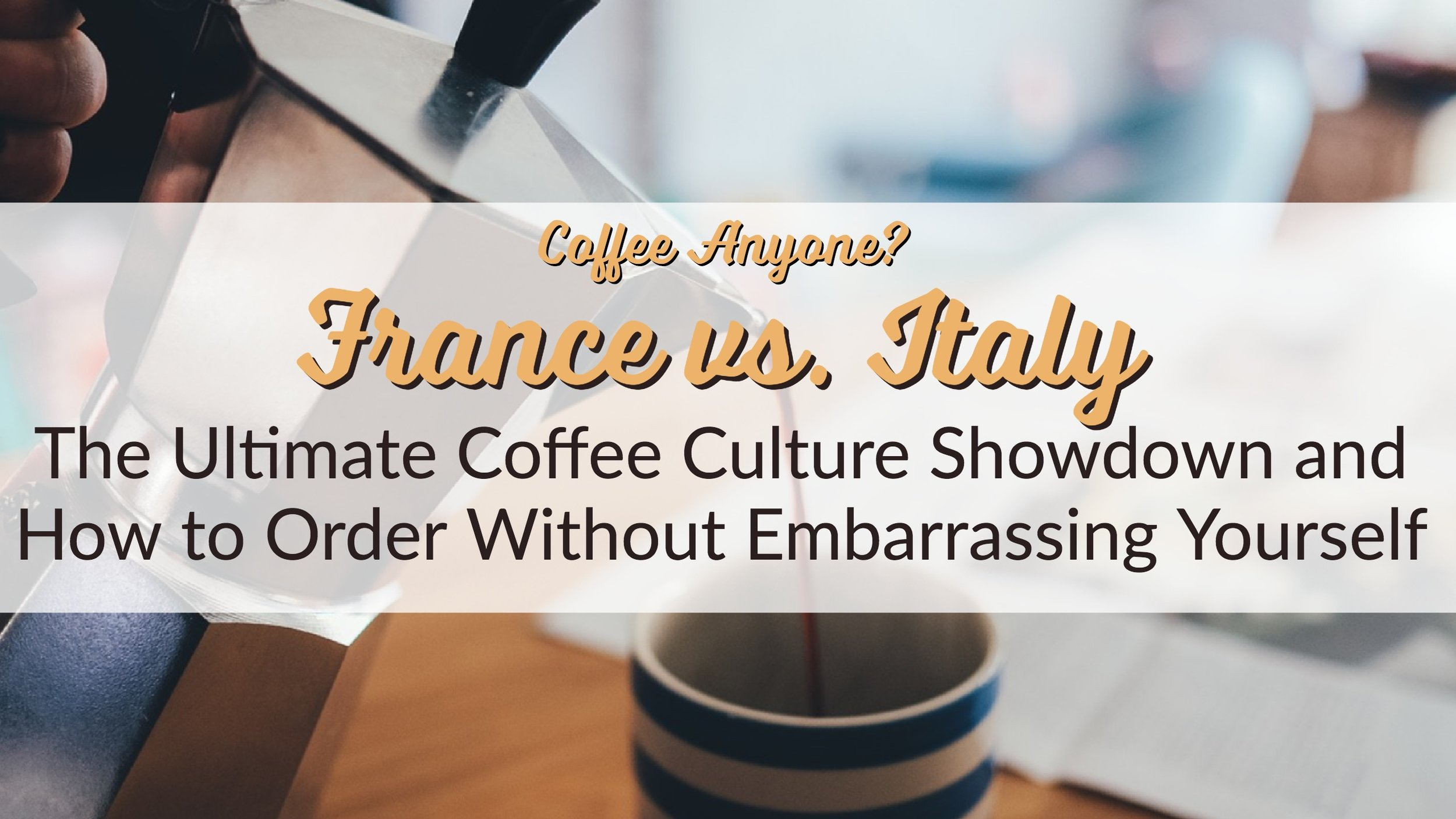 France vs. Italy: The Ultimate Culture Showdown and How to Order Without Embarrassing Yourself
